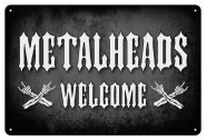 Blechschild Metalheads Welcome
