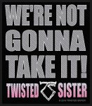 kleiner Aufnäher Twisted Sister We're not gonna take it